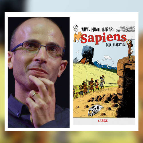 Yuval Noah Harari - Sapiens. Der Aufstieg