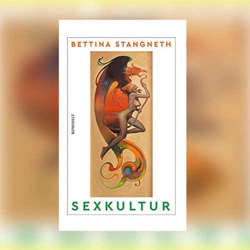Bettina Stangneth - Sexkultur