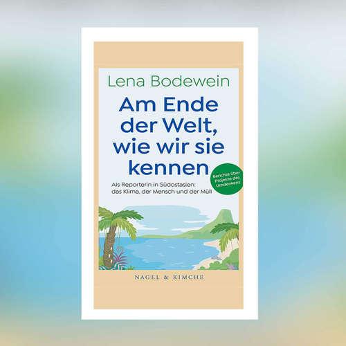 Lena Bodewein - Am Ende der Welt, wie wir sie kennen