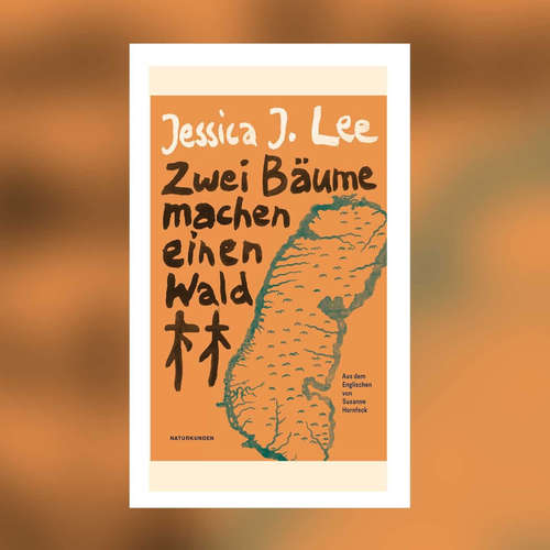 Jessica J. Lee - Zwei Bäume machen einen Wald. Über Gedächtnis und Migration in Taiwan