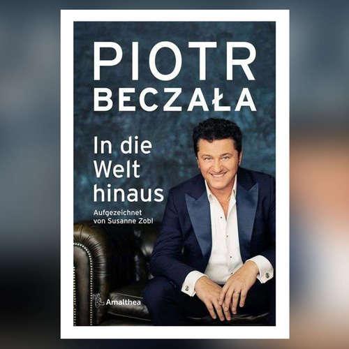 Piotr Beczała – In die Welt hinaus