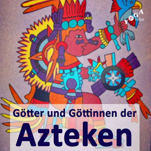Azteken Göttinnen und Götter