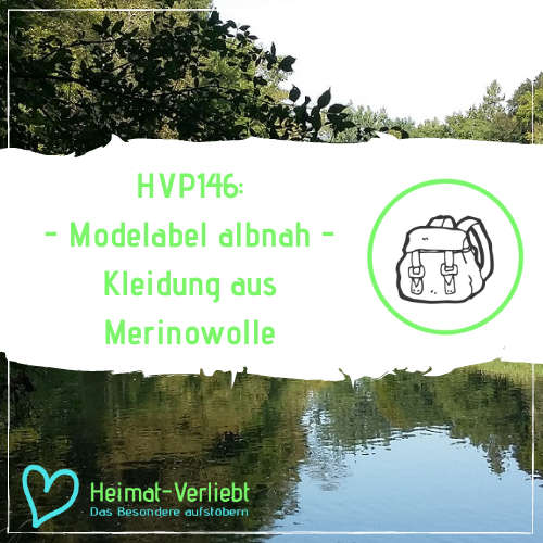 HVP146 - Albnah das neue Modelabel aus Neidlingen - Inga und Florian im Interview zu ihrer Kleidung aus Merinowolle