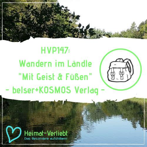 """HVP147 - Wandern und Natur Erleben """"Mit Geist & Füßen"""" - Über die Wanderbuch-Reihe der Verlage belser+KOSMOS"""