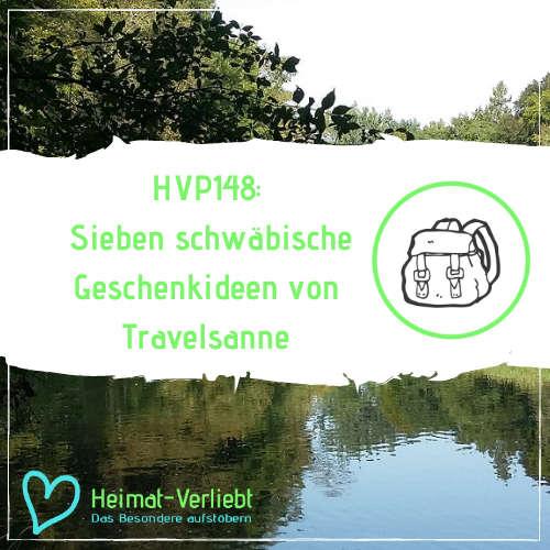 HVP148 - 7 schwäbische Geschenkideen für Weihnachten - Interview mit Reisebloggerin Sanne von Travelsanne
