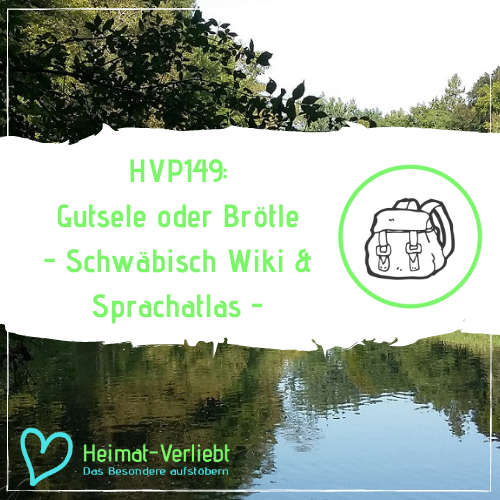 HVP149 - Gutsele oder Brötle Hauptsache lecker - Über unser Schwäbisch Wiki und den Sprachatlas von Hubert Klausmann