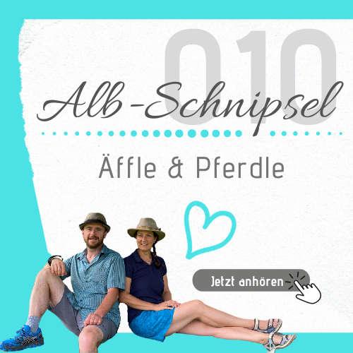 AS010 - Äffle & Pferdle - Alb-Schnipsel by Heimat-Verliebt