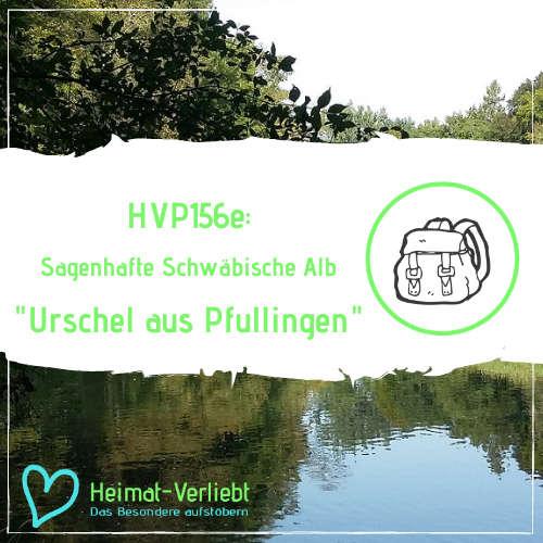 HVP156e - Sagenhafte Schwäbische Alb - Die Sage der Urschel aus Pfullingen