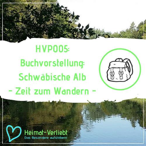 HVP005 - Buchvorstellung - Schwäbische Alb - Zeit zum Wandern - Eine Reise durch das Buch, Erklärung zum GPS Daten Download und App Empfehlung