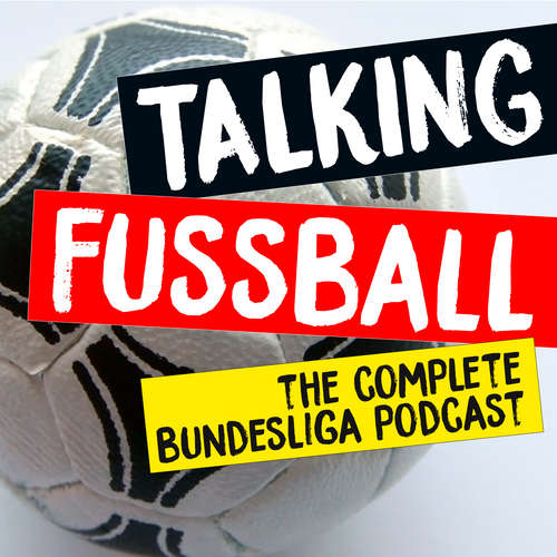 Talking Fussball - The Bundesliga Show