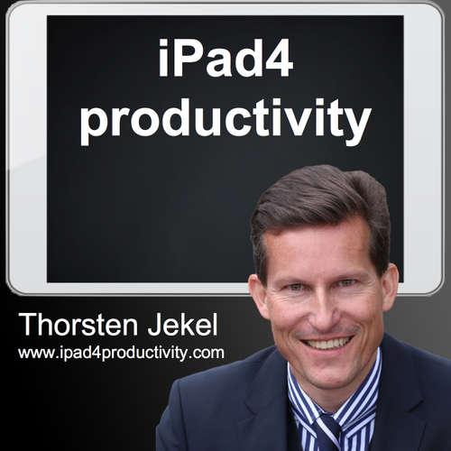 ipad4productivity - Produktiver mit dem iPad im Unternehmen mit Thorsten Jekel