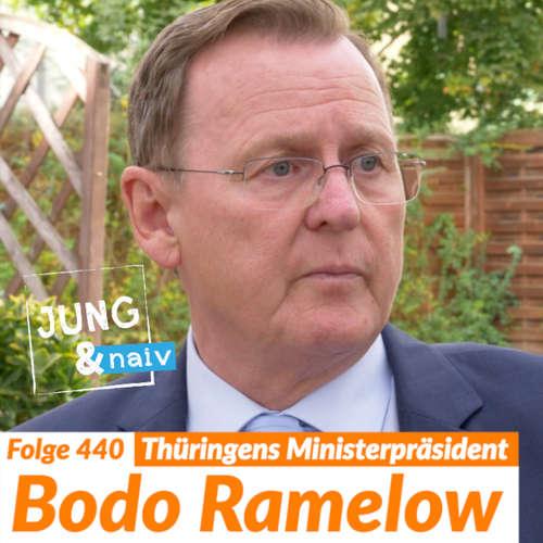 #440 – Ministerpräsident Bodo Ramelow (Die Linke) | Wahl in Thüringen – Jung & Naiv