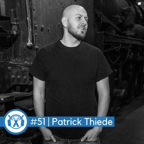 #51 Patrick Thiede (Labelchef & Manager Chapter ONE, Walk This Way, Das Maschine, AK Ausserkontrolle)