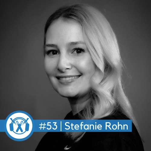 "#53 Stefanie Rohn (A&R und Creative Director - ""We Publish Music"" + Head of Music & Artist Service ""Das Maschine"")"