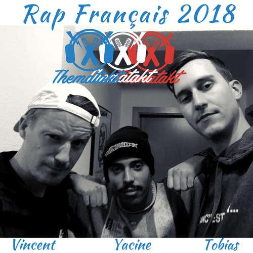 Rap Francais Rückblick 2018 (Vincent Lindig, Yacine Hollmann, Tobias Wilinski)