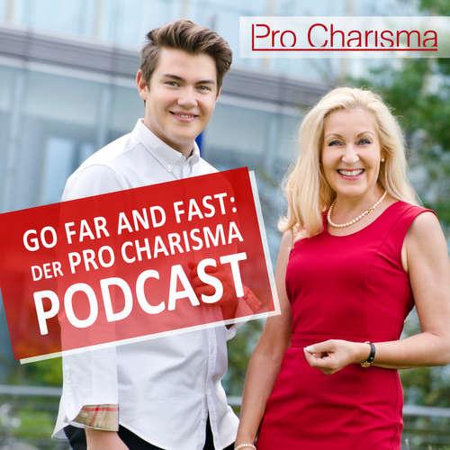 Go Far and Fast: Der Pro Charisma Podcast