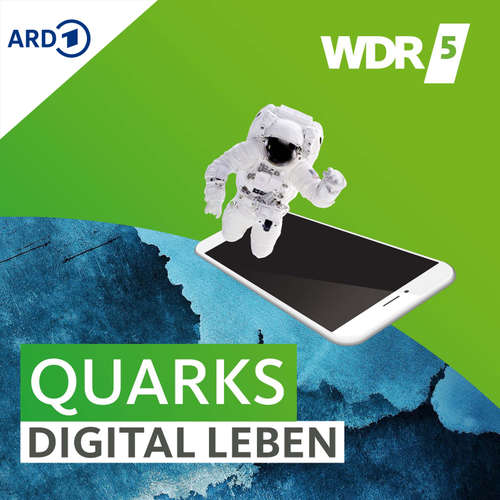 WDR 5 Quarks – digital leben
