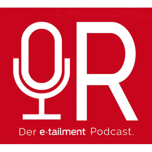 etailment Podcast - Interviews zu E-Commerce, Retail, Handel, Omnichannel, Digitalisierung, Marketing