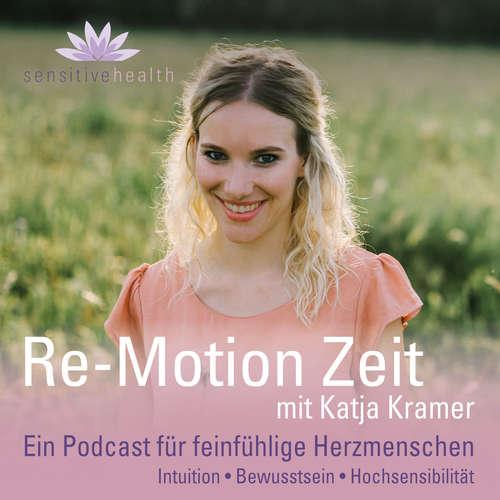 Re-Motion Zeit - Ein Podcast für feinfühlige Herzmenschen