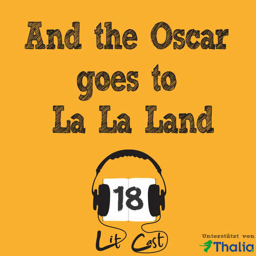 LITCAST Folge 18 - And the Oscar goes to La La Land